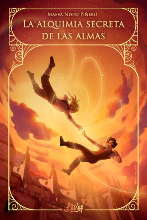 La alquimia secreta de las almas - Maeva Nieto Piñero