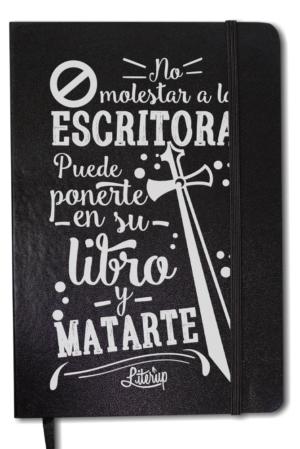 Libreta - No molestar a la escritora: puede ponerte en su libro y matarte